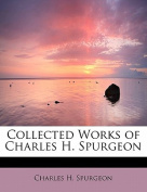 Collected Works of Charles H. Spurgeon