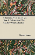Selections from Essays on Health Culture and the Sanitary Woolen System