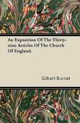 An Exposition of the Thirty-Nine Articles of the Church of England.