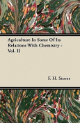 Agriculture in Some of Its Relations with Chemistry - Vol. II