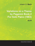 Variations on a Theme by Paganini Book 2 by Johannes Brahms for Solo Piano (1863) Op.35