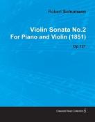 Violin Sonata No.2 by Robert Schumann for Piano and Violin (1851) Op.121