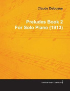 Preludes Book 2 by Claude Debussy for Solo Piano