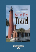 Barrier-Free Travel [Large Print]