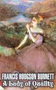A Lady of Quality by Frances Hodgson Burnett, Juvenile Fiction, Classics, Family