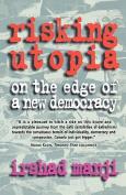 Risking Utopia