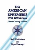 The American Ephemeris 1950-2050 at Noon