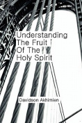 Understanding the Fruit of the Holy Spirit