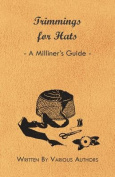 Trimmings for Hats - A Milliner's Guide