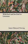 Wild-Fowl and Sea-Fowl in Literature