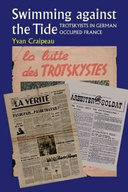 Swimming Against the Tide: Trotskyists in German Occupied France