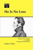He is No Loss
