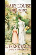 Mary Louise in the Country by L. Frank Baum, Juvenile Fiction