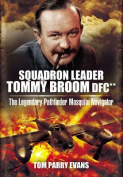 Squadron Leader Tommy Broom DFC**