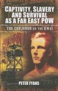 Captivity, Slavery and Survival as a Far East POW