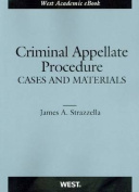 Strazzella's Criminal Appellate Procedure, Cases and Materials