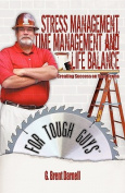 Stress Management, Time Management, and Life Balance for Tough Guys