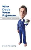 Why Dads Wear Pyjamas...