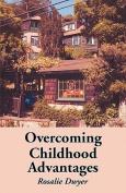 Overcoming Childhood Advantages