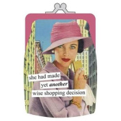 she had made yet another wise shopping decision Coin Purse by Anne Taintor