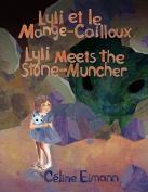 Lyli Et Le Mange-Cailloux = Lyli Meets the Stone-Muncher