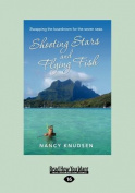 Shooting Stars and Flying Fish [Large Print]