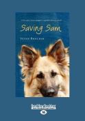 Saving Sam (Large Print 16pt) [Large Print]
