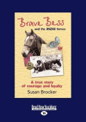 Brave Bess and the Anzac Horses  [Large Print]