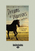 Dreams of Warriors  [Large Print]