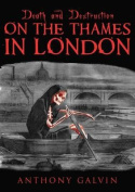 Death and Destruction on the Thames in London