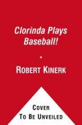 Clorinda Plays Baseball!