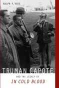 Truma Capote and the Legacy of 'in Cold Blood'