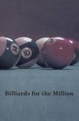 Billiards for the Million