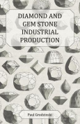 Diamond and Gem Stone Industrial Production