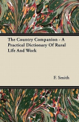 The Country Companion - A Practical Dictionary of Rural Life and Work