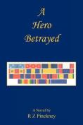A Hero Betrayed