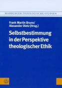Selbstbestimmung in Der Perspektive Theologischer Ethik  [GER]