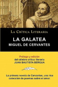 La Galatea de Cervantes, Coleccion La Critica Literaria Por El Celebre Critico Literario Juan Bautista Bergua, Ediciones Ibericas [Spanish]