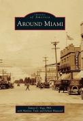 Around Miami (Images of America