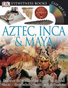 Aztec, Inca & Maya [With CDROM and Charts]