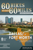 60 Hikes Within 60 Miles: Dallas/Fort Worth