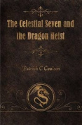 The Celestial Seven and the Dragon Heist