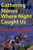 Gathering Stones Where Night Caught Us