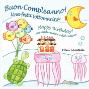 Buon Compleanno! Una Festa Sottomarina - Happy Birthday! an Underwater Celebration [Large Print] [ITA]