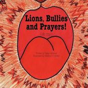Lions, Bullies and Prayers
