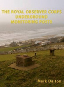 The Royal Observer Corps Underground Monitoring Posts