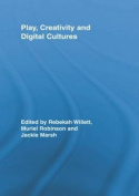 Play, Creativity and Digital Cultures