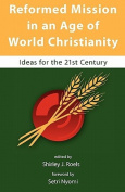 Reformed Mission in an Age of World Christianity