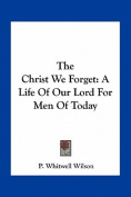 The Christ We Forget