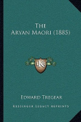 The Aryan Maori (1885)